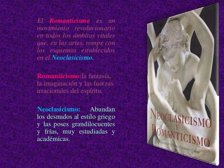 Características más importantes del romanticismo:•   Es el movimiento que se opone a serenidad clásica.•   Es la expresión...