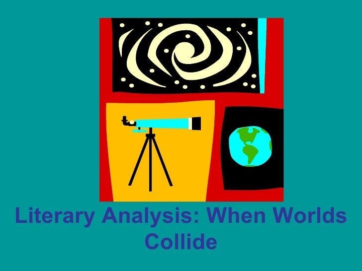 Literary Analysis: When Worlds Collide