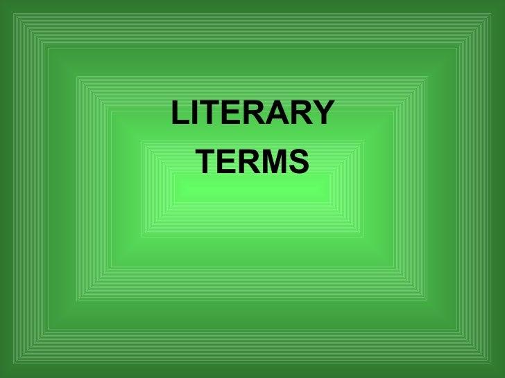 <ul><li>LITERARY </li></ul><ul><li>TERMS </li></ul>