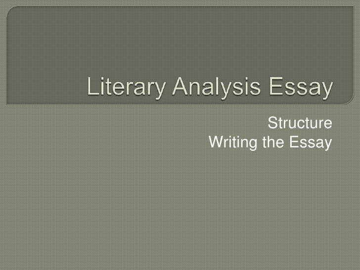 writing literary analysis essay powerpoint What is a literary essay and why do we need it so what is a literary analysis essay the basic definition is: it is a piece of writing, measuring around 250-300.