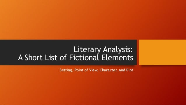 literary analysis point of view the Definition, usage and a list of point of view examples in common speech and literature point of view is the angle of considering things, which shows us the opinion, or feelings of the.