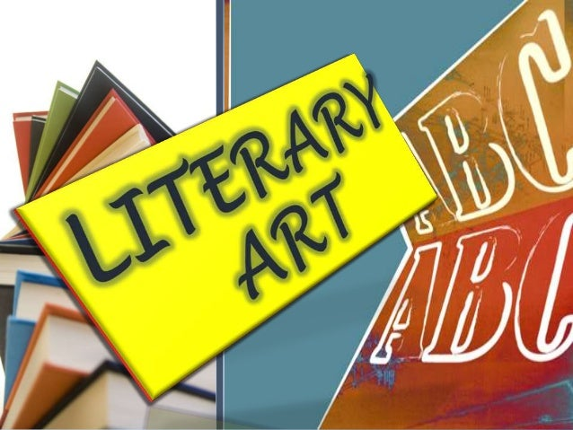 """I. DEFINITION: Literature Latin littera; letter  the art of written works Literary translated: """"acquaintance with lett..."""