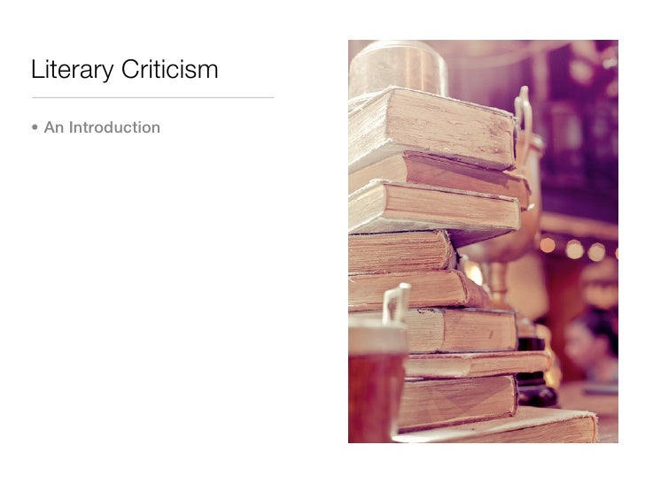 Literary Criticism• An Introduction