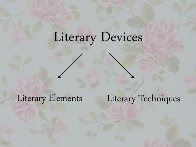 Literary Devices Literary Elements Literary Techniques