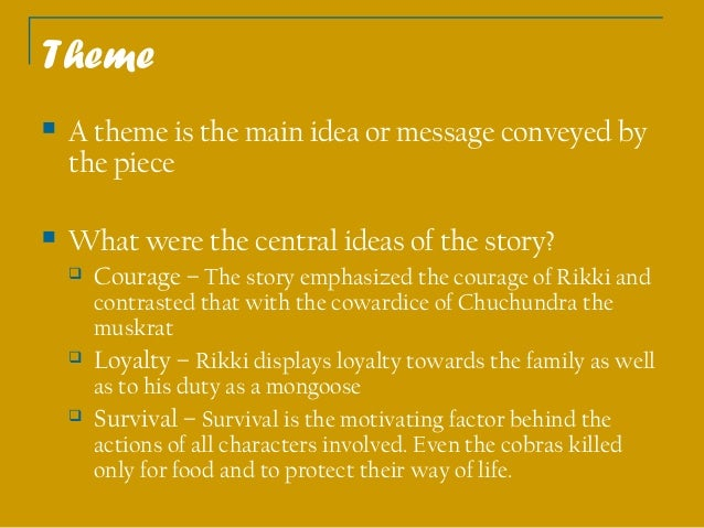 what is the theme of the story rikki tikki tavi