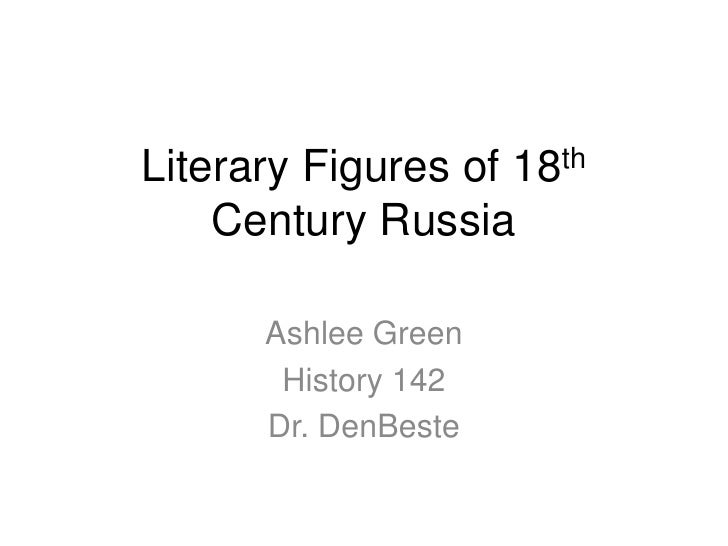 Literary Figures of 18th Century Russia<br />Ashlee Green<br />History 142<br />Dr. DenBeste<br />