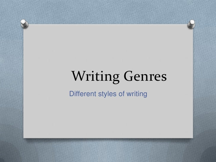Writing Genres<br />Different styles of writing<br />