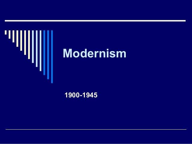 Modernism1900-1945