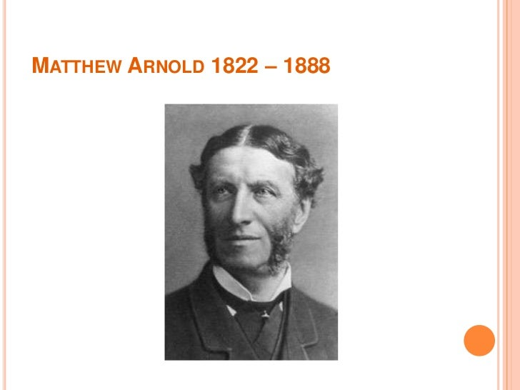 critical appreciation of shakespeare by matthew arnold Rugby chapel is a poem written by matthew arnold in 1857 but notpublished until 1867 this poem is a tribute to arnold's deadfather, who was his mentor and inspiration for m uch of his work.