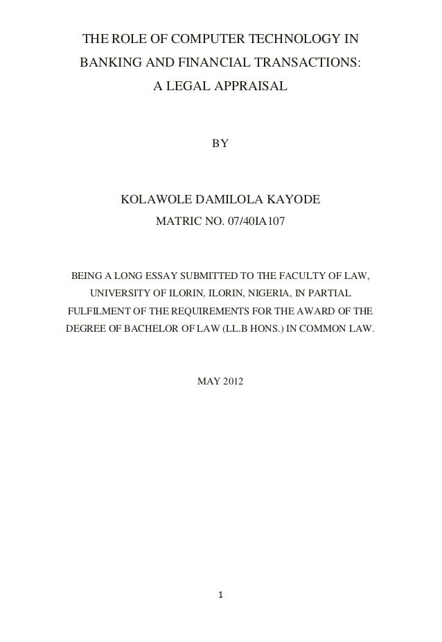 1 THE ROLE OF COMPUTER TECHNOLOGY IN BANKING AND FINANCIAL TRANSACTIONS: A LEGAL APPRAISAL BY KOLAWOLE DAMILOLA KAYODE MAT...