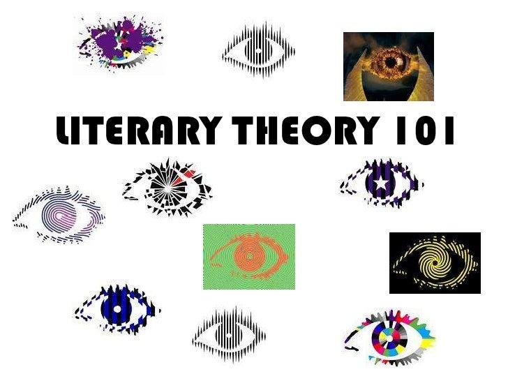 LITERARY THEORY 101<br />