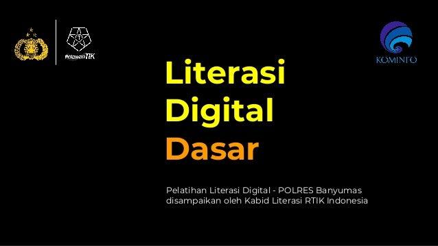Literasi Digital Dasar Pelatihan Literasi Digital - POLRES Banyumas disampaikan oleh Kabid Literasi RTIK Indonesia