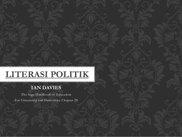 LITERASI POLITIK IAN DAVIES The Sage Handbook of Education For Citizenship and Democracy Chapter 29