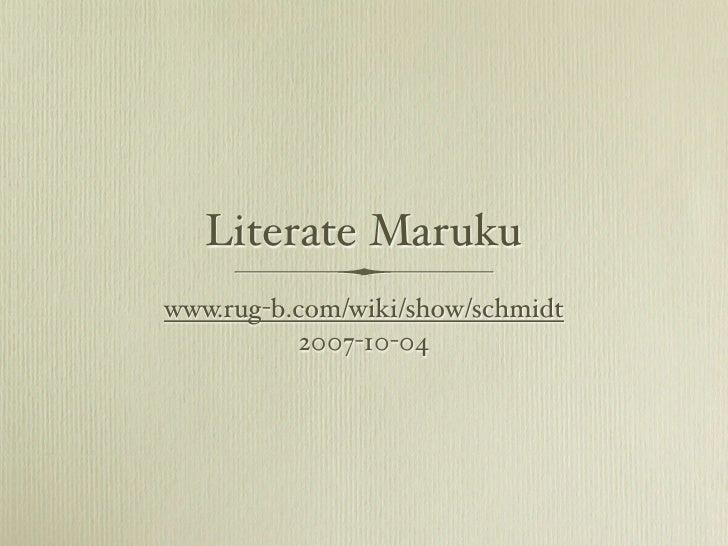 Literate Maruku www.rug-b.com/wiki/show/schmidt            2007-10-04