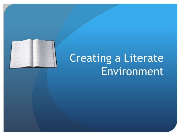 Creating a Literate Environment<br />