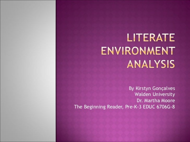 By Kirstyn Gonçalves Walden University Dr. Martha Moore The Beginning Reader, Pre-K-3 EDUC 6706G-8