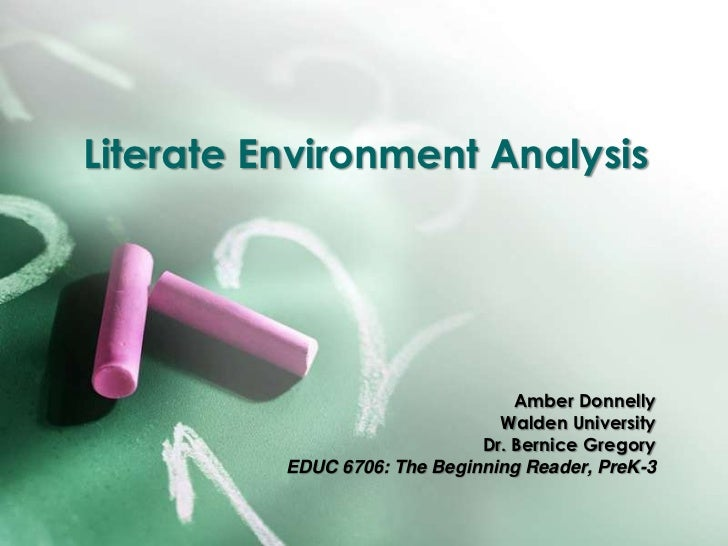 Literate Environment Analysis                                  Amber Donnelly                                Walden Univer...