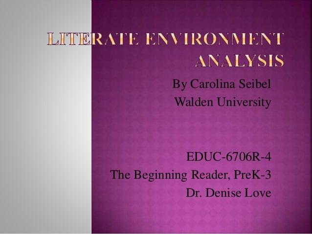 By Carolina Seibel Walden University EDUC-6706R-4 The Beginning Reader, PreK-3 Dr. Denise Love