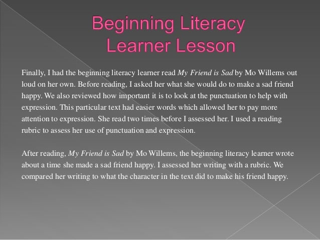 Instructional practices for both emergent and beginning literacy learners should be hands-on so students will be engaged, ...