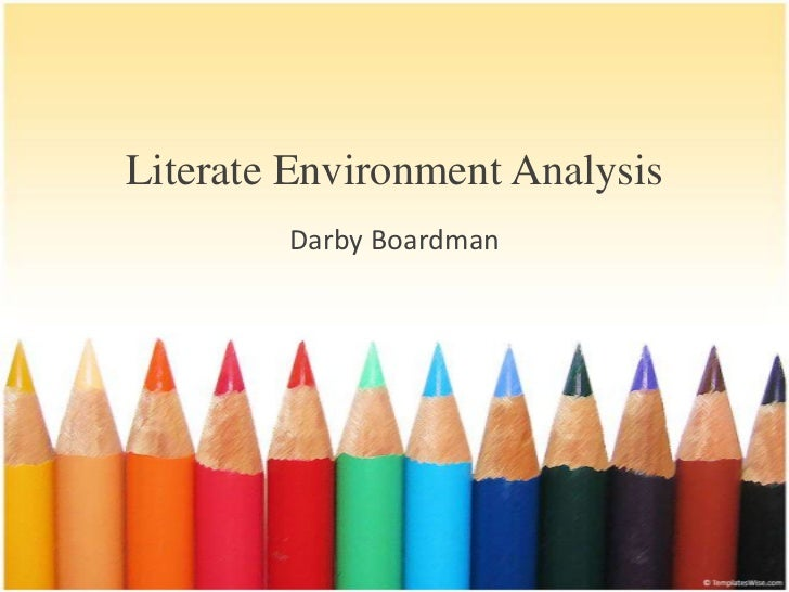 Literate Environment Analysis        Darby Boardman
