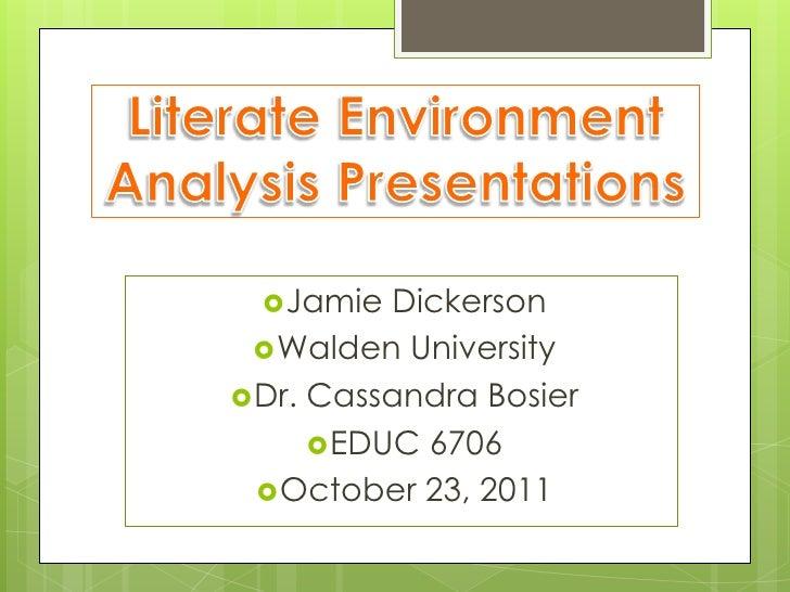  Jamie  Dickerson  Walden University Dr. Cassandra Bosier       EDUC 6706   October 23, 2011