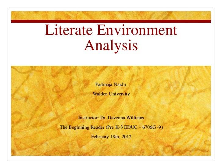 Literate Environment       Analysis                  Padmaja Naidu                 Walden University          Instructor: ...