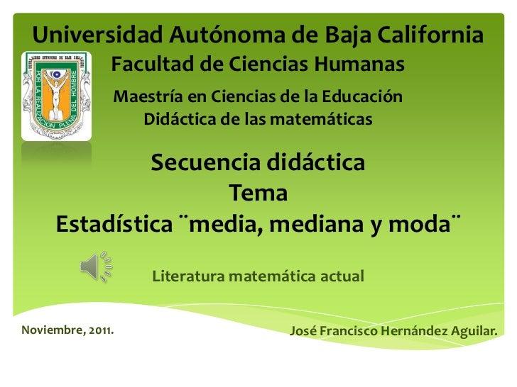 Universidad Autónoma de Baja California               Facultad de Ciencias Humanas               Maestría en Ciencias de l...