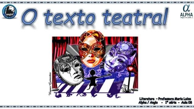 Um texto teatral é uma obra literária específica para o teatro, contém os diálogos e as indicações de cena. Sozinho, o tex...