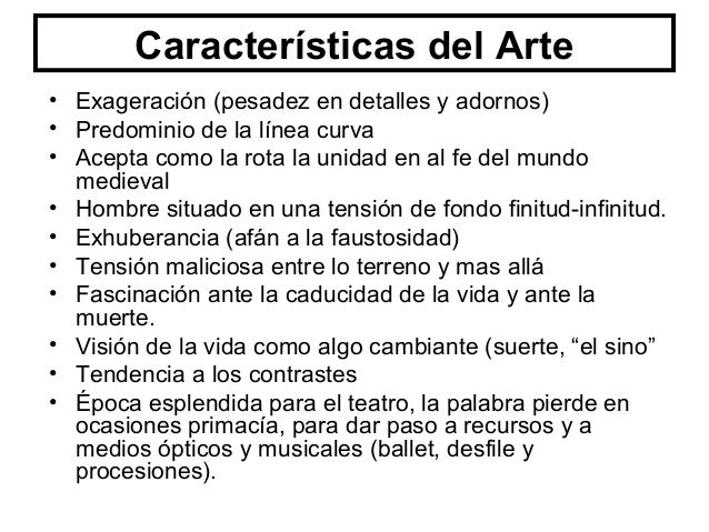 Características del Arte • Mayor búsqueda de la libertad. • Se rompe con el horario de acuerdo a la naturaleza. • Busca lo...