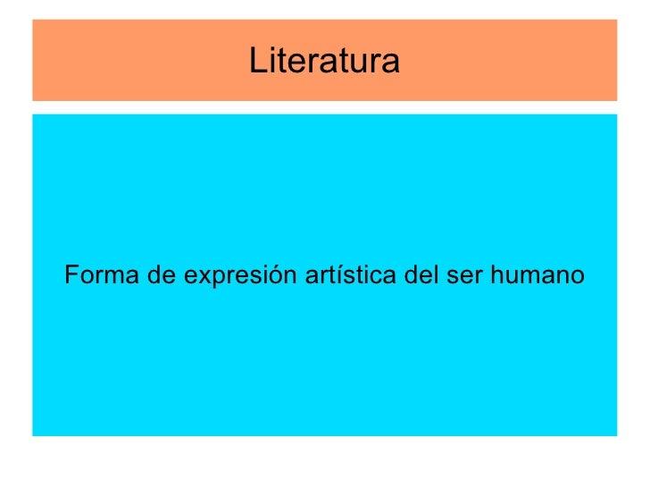 Literatura Forma de expresión artística del ser humano