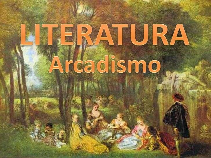 LITERATURA<br />Arcadismo<br />