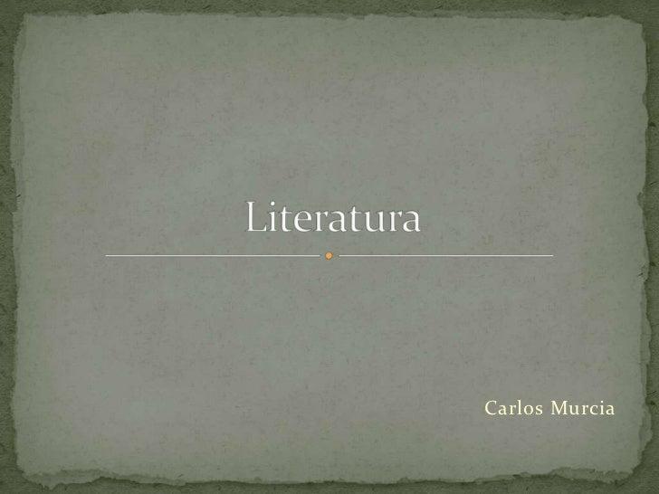 Carlos Murcia<br />Literatura<br />