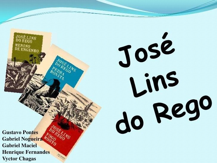 José Lins<br />do Rego<br />Gustavo Pontes<br />Gabriel Nogueira<br />Gabriel Maciel<br />Henrique Fernandes<br />VyctorCh...
