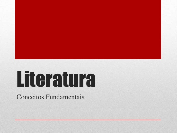LiteraturaConceitos Fundamentais