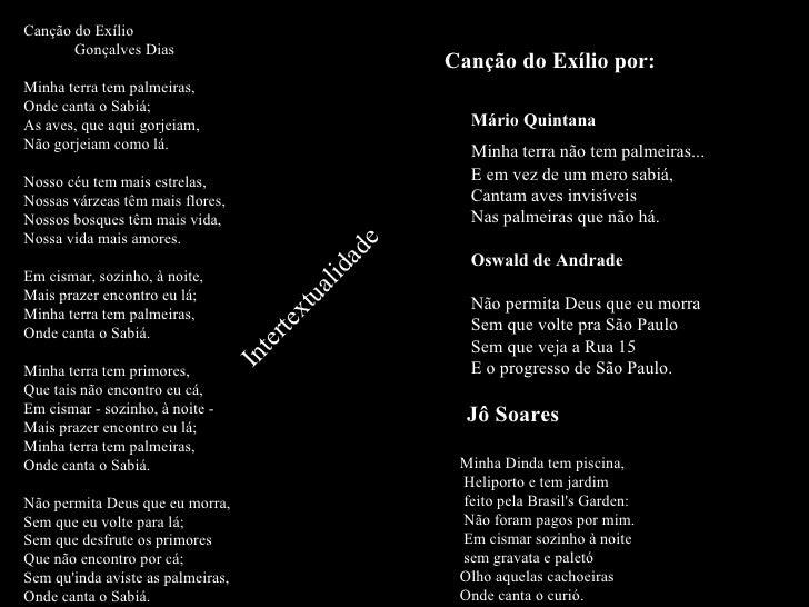 Canção do Exílio por: Mário Quintana    Minha terra não tem palmeiras...    E em vez de um mero sabiá,    Ca...