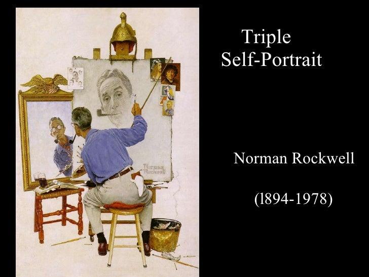 Triple    Self-Portrait <ul><li>Norman Rockwell  </li></ul><ul><li>(l894-1978)  </li></ul>