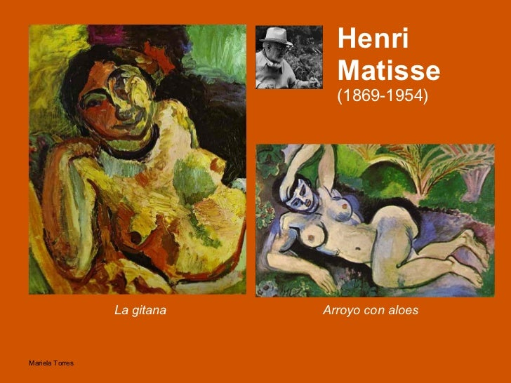 Henri Matisse  (1869-1954) <ul><li>La gitana </li></ul>Arroyo con aloes
