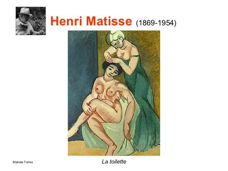 Henri Matisse  (1869-1954) <ul><li>La toilette </li></ul>