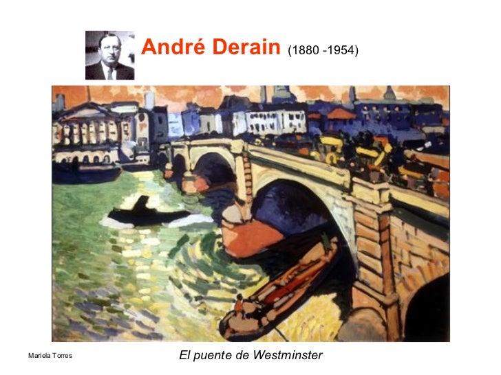 André Derain  ( 1880 -1954)   <ul><li>El puente de Westminster </li></ul>