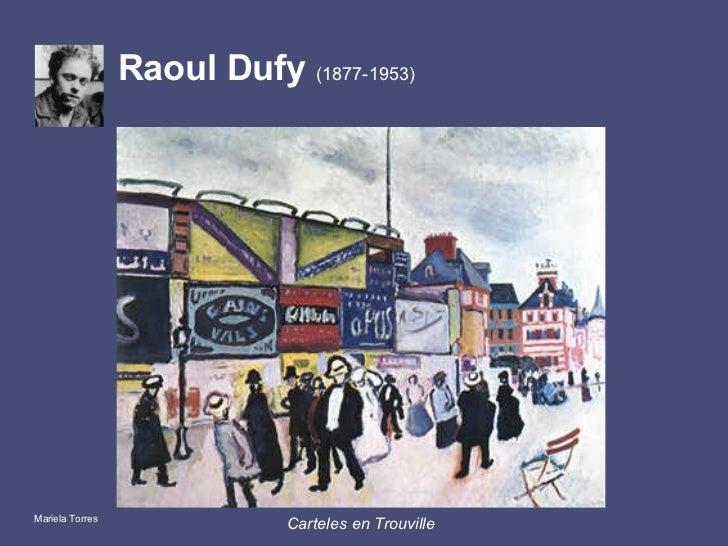 Raoul Dufy  (1877-1953) <ul><li>Carteles en Trouville </li></ul>Mariela Torres