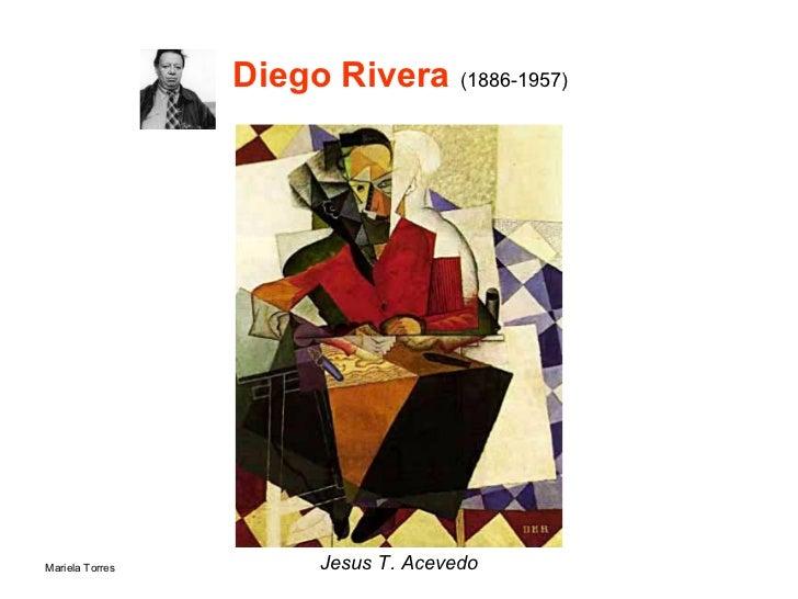 Diego Rivera  ( 1886-1957) <ul><li>Jesus T. Acevedo </li></ul>