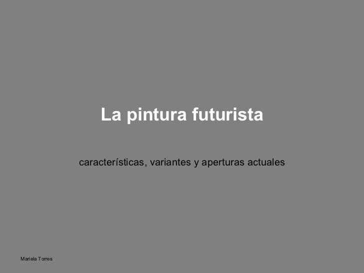 La pintura futurista características, variantes y aperturas actuales