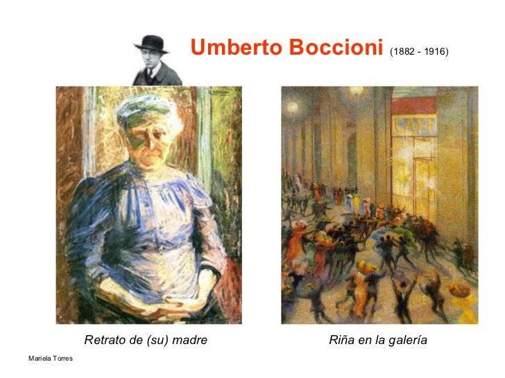 Umberto Boccioni  (1882 - 1916)   <ul><li>Retrato de (su) madre  </li></ul>Riña en la galería