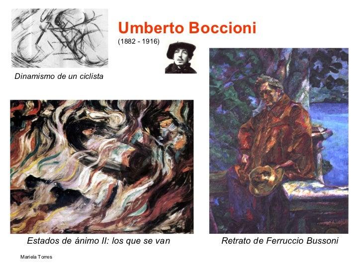 Umberto Boccioni  (1882 - 1916)   <ul><li>Dinamismo de un ciclista  </li></ul>Estados de ánimo II: los que se van  Retrato...