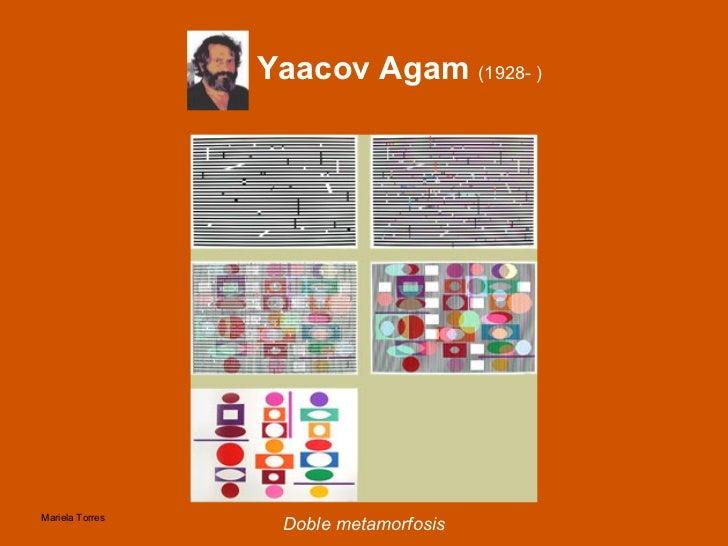 Yaacov Agam   ( 1928-  ) <ul><li>Doble metamorfosis </li></ul>