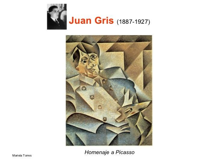Juan Gris  (1887-1927) <ul><li>Homenaje a Picasso </li></ul>