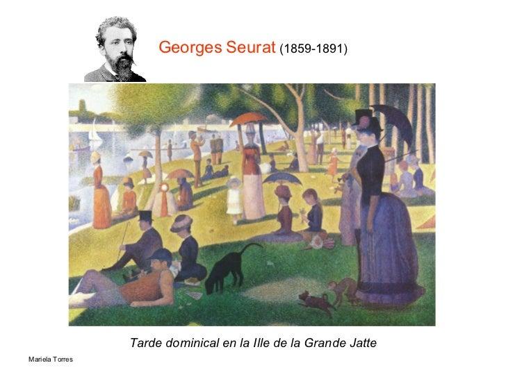 <ul><li>Tarde dominical en la Ille de la Grande Jatte </li></ul>Georges Seurat  (1859-1891)