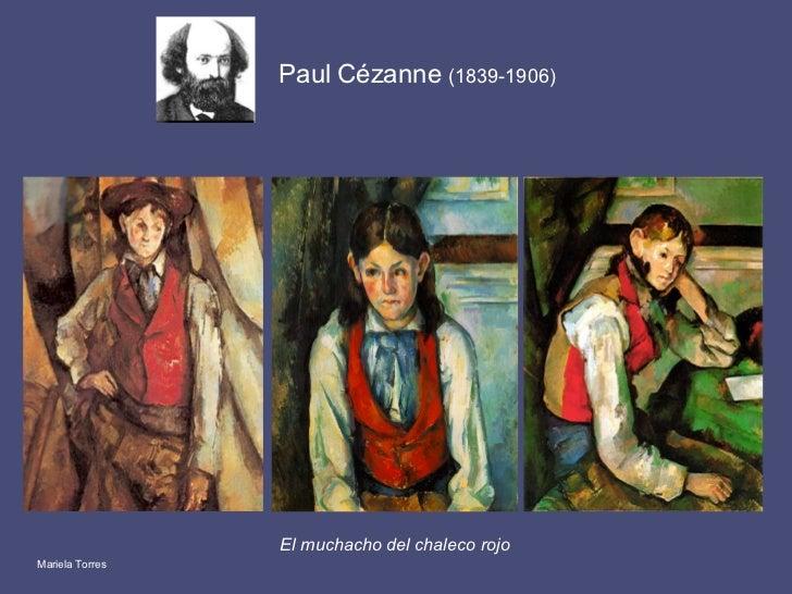 <ul><li>El muchacho del chaleco rojo </li></ul>Paul Cézanne  (1839-1906) Mariela Torres