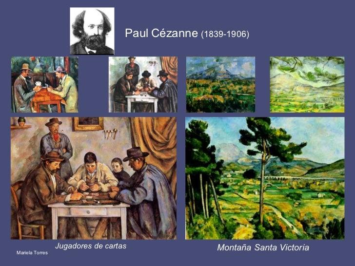 <ul><li>Jugadores de cartas </li></ul>Montaña Santa Victoria  Paul Cézanne  (1839-1906) Mariela Torres