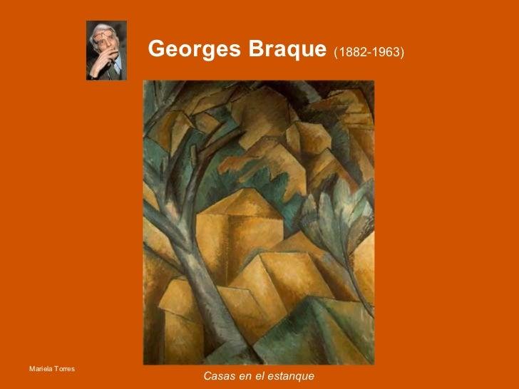 Georges Braque  (1882-1963) <ul><li>Casas en el estanque </li></ul>Mariela Torres